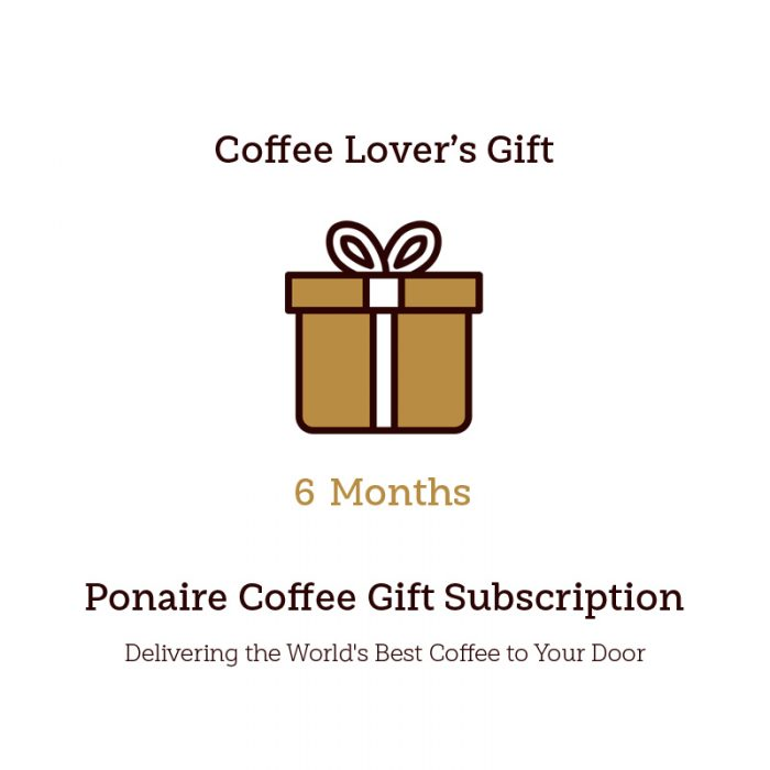 Ponaire Coffee 6 Month Coffee Subscription